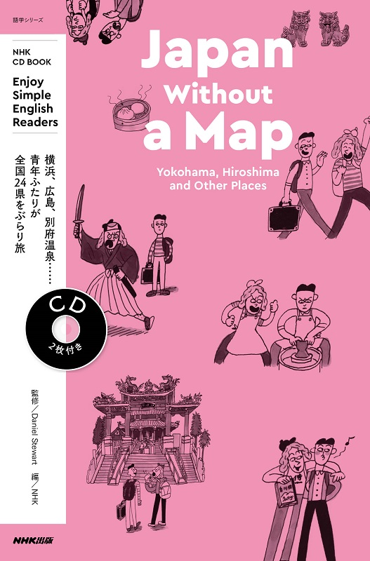 Enjoy Simple English Readers Japan Without a Map ~Yokohama,Hiroshima and Other Places
